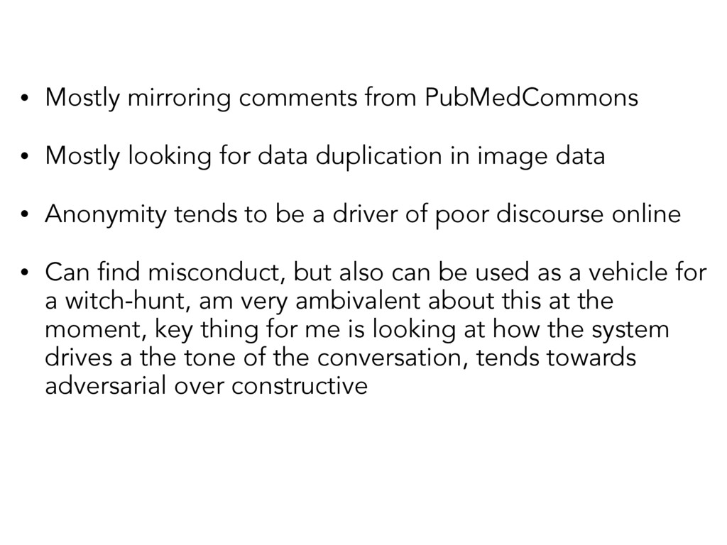 • Mostly mirroring comments from PubMedCommons ...