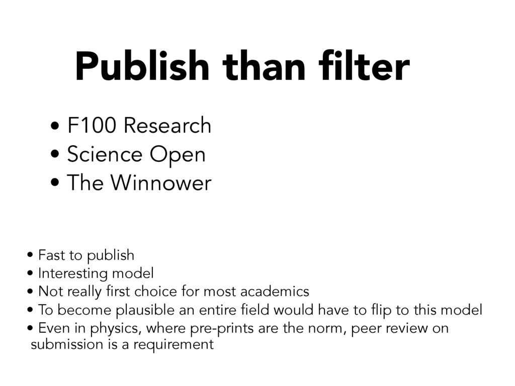 Publish than filter • F100 Research • Science O...
