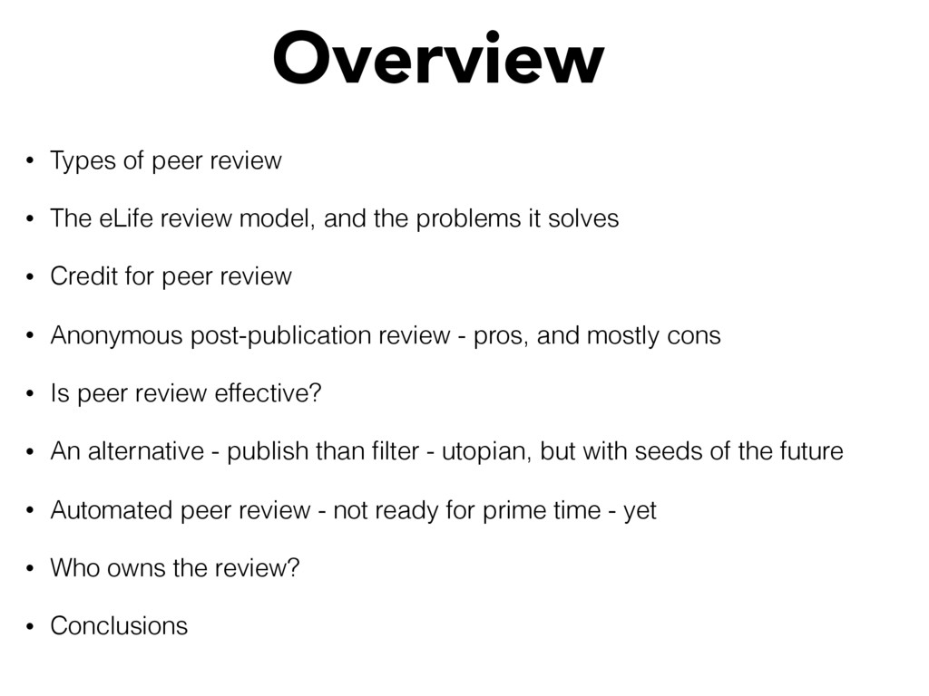 • Types of peer review • The eLife review model...