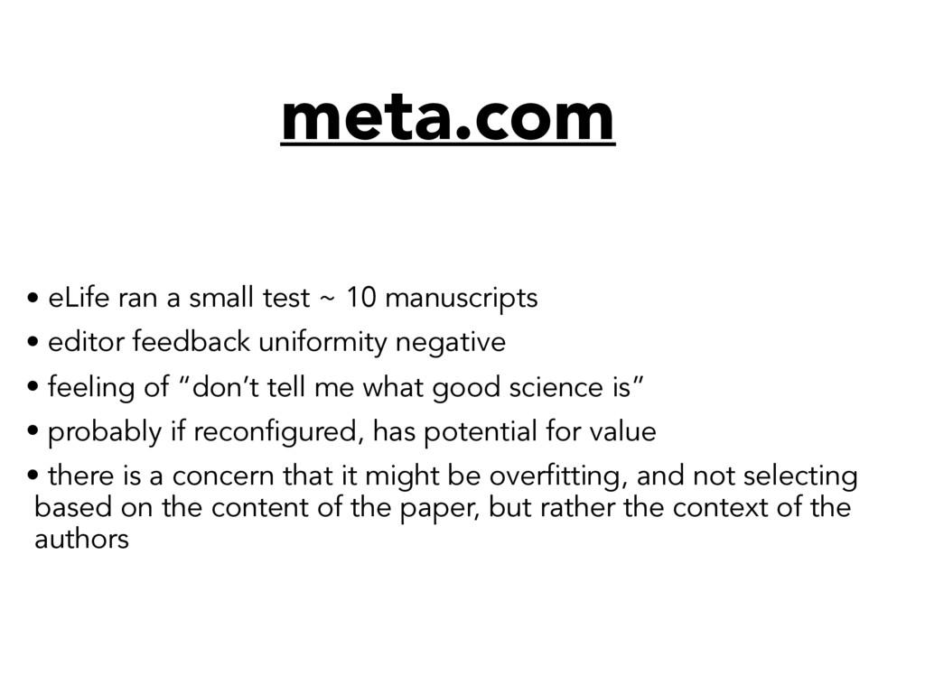meta.com • eLife ran a small test ~ 10 manuscri...