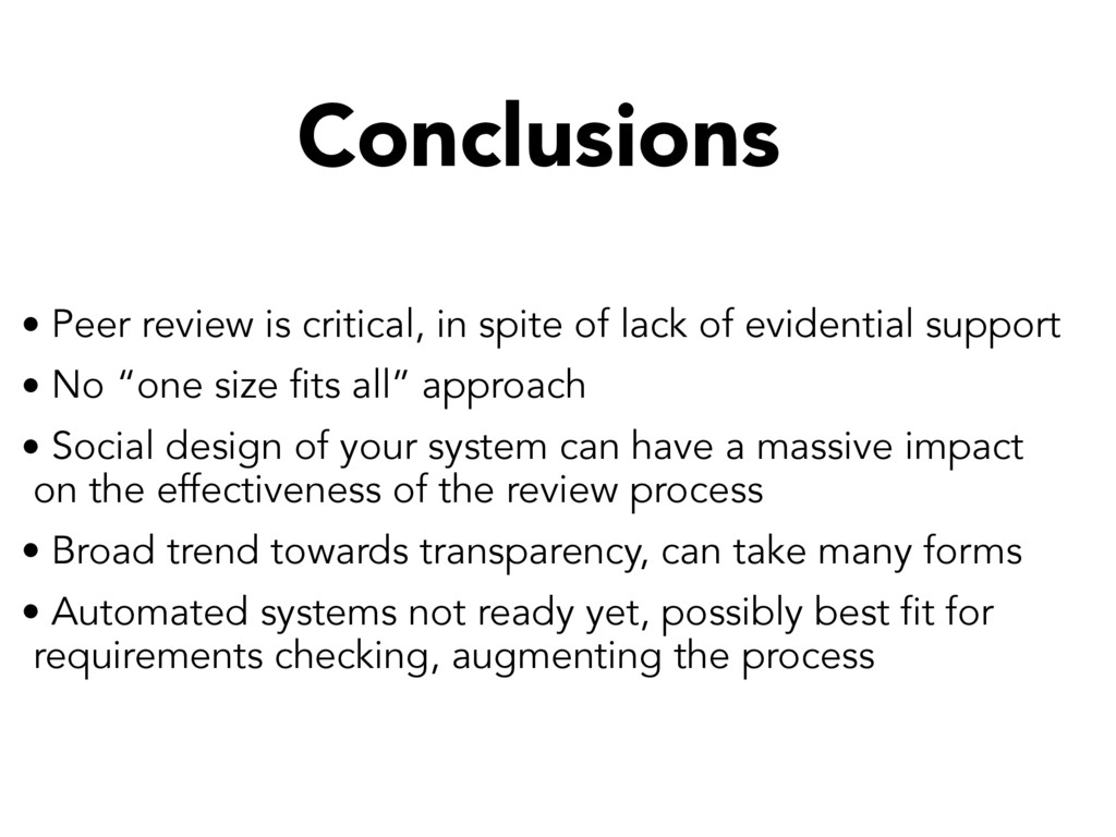 Conclusions • Peer review is critical, in spite...