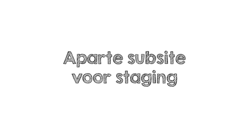 Aparte subsite voor staging