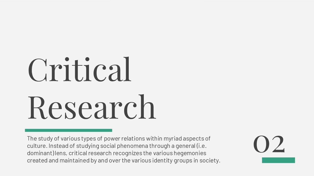 Critical Research The study of various types of...