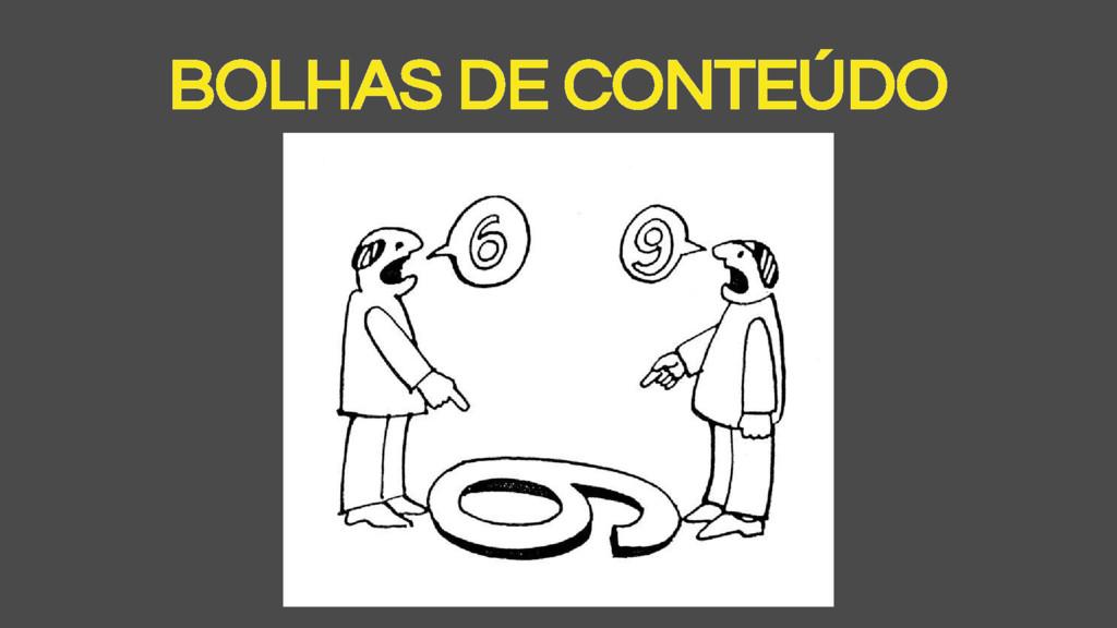 BOLHAS DE CONTEÚDO