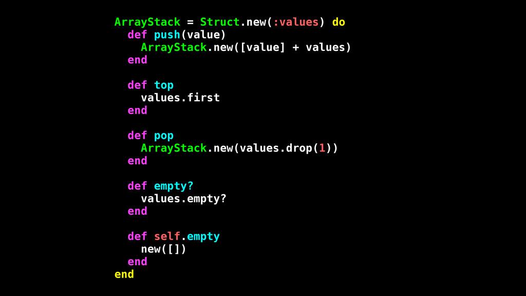 ArrayStack = Struct.new(:values) do def push(va...