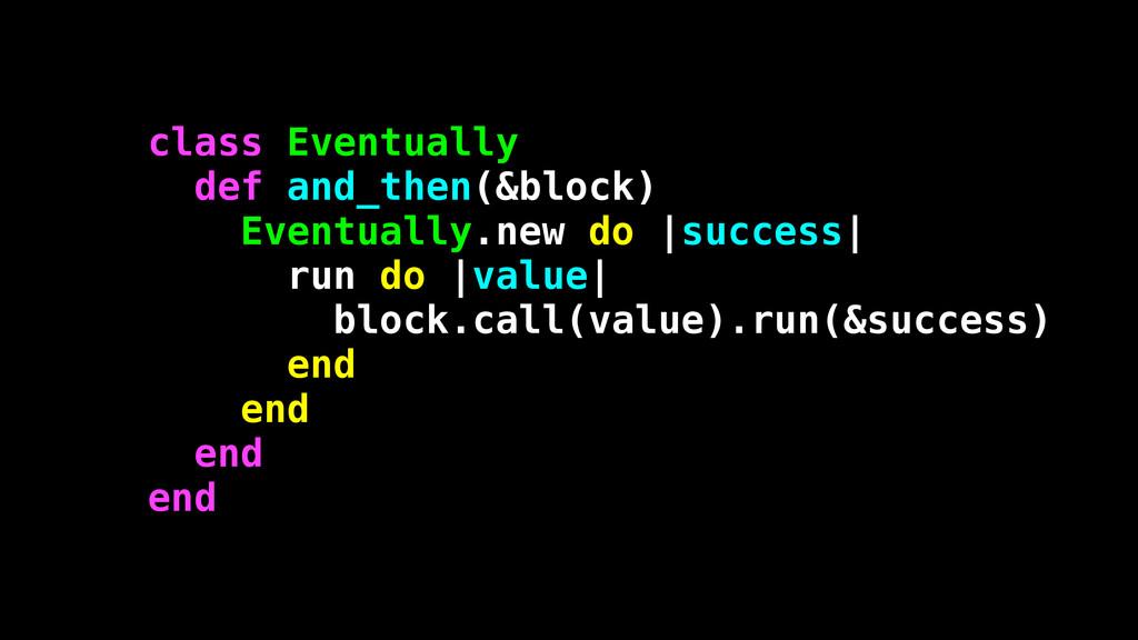 class Eventually def and_then(&block) Eventuall...