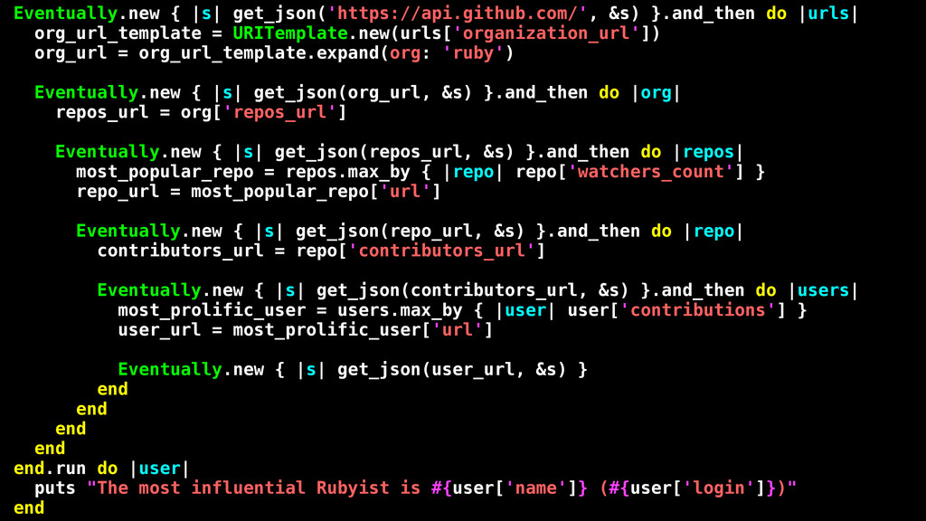 Eventually.new { |s| get_json('https://api.gith...