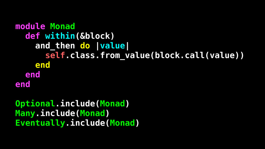module Monad def within(&block) and_then do |va...