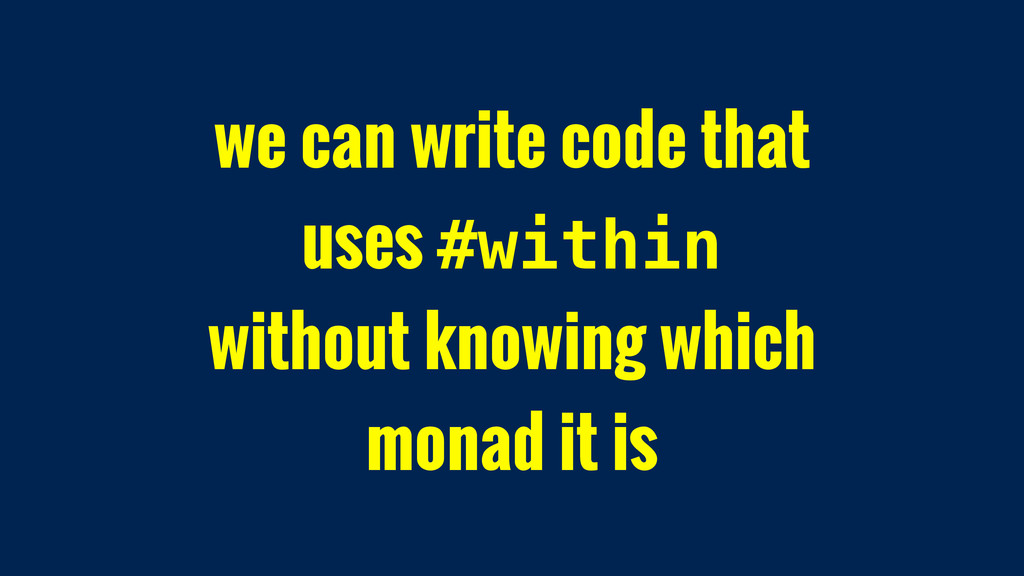 we can write code that uses #within without kno...