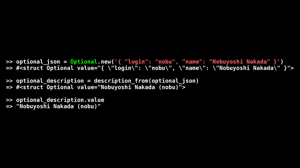">> optional_json = Optional.new('{ ""login"": ""no..."