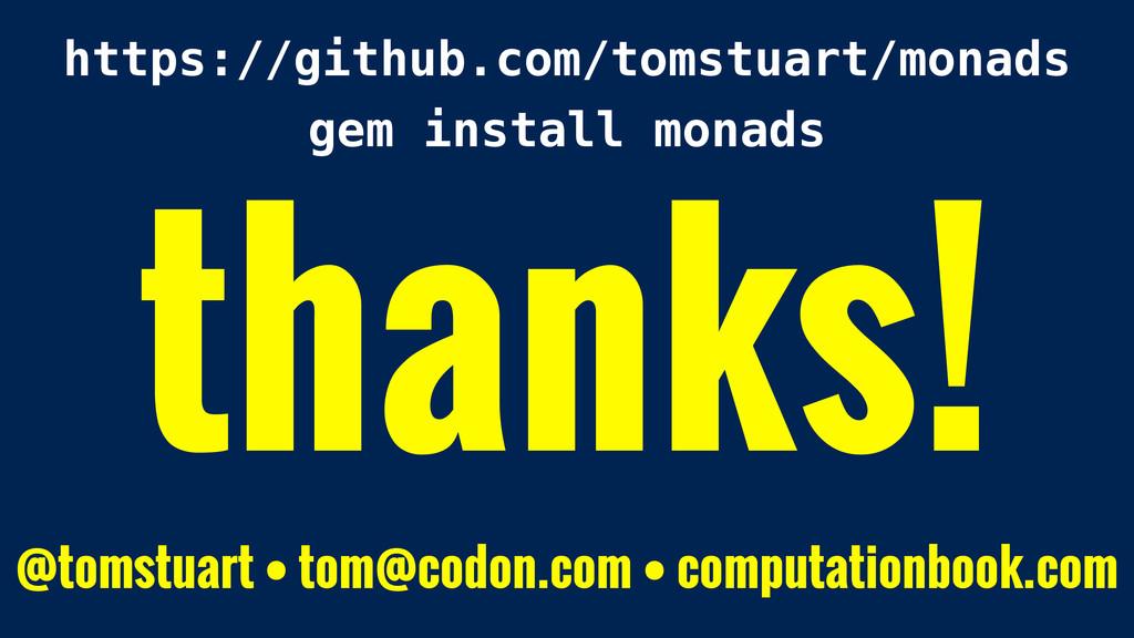 thanks! @tomstuart • tom@codon.com • computatio...