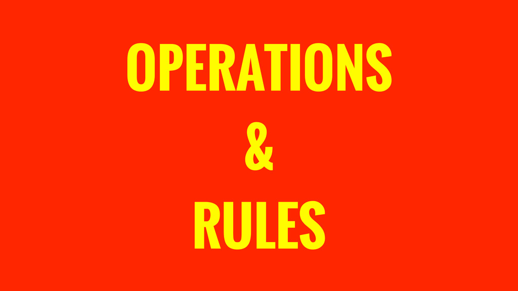OPERATIONS & RULES
