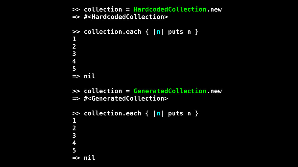 >> collection = HardcodedCollection.new => #<Ha...