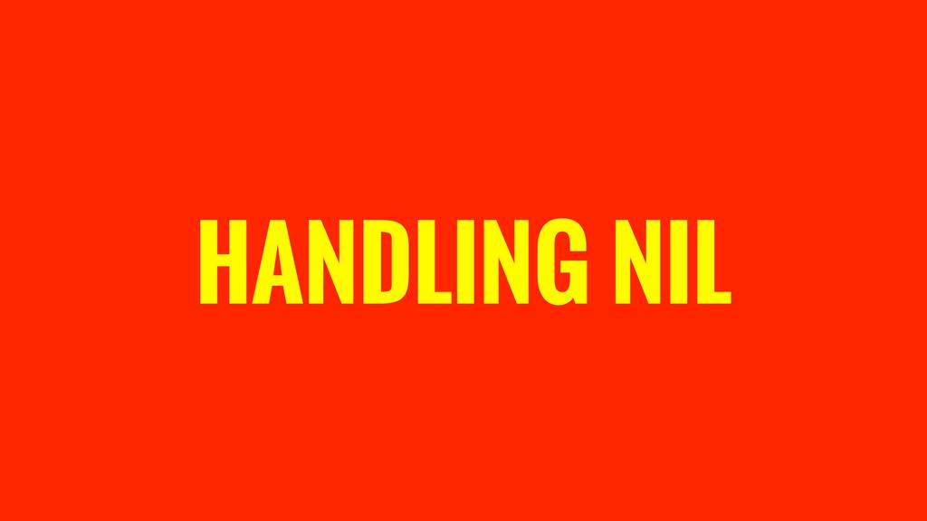 HANDLING NIL