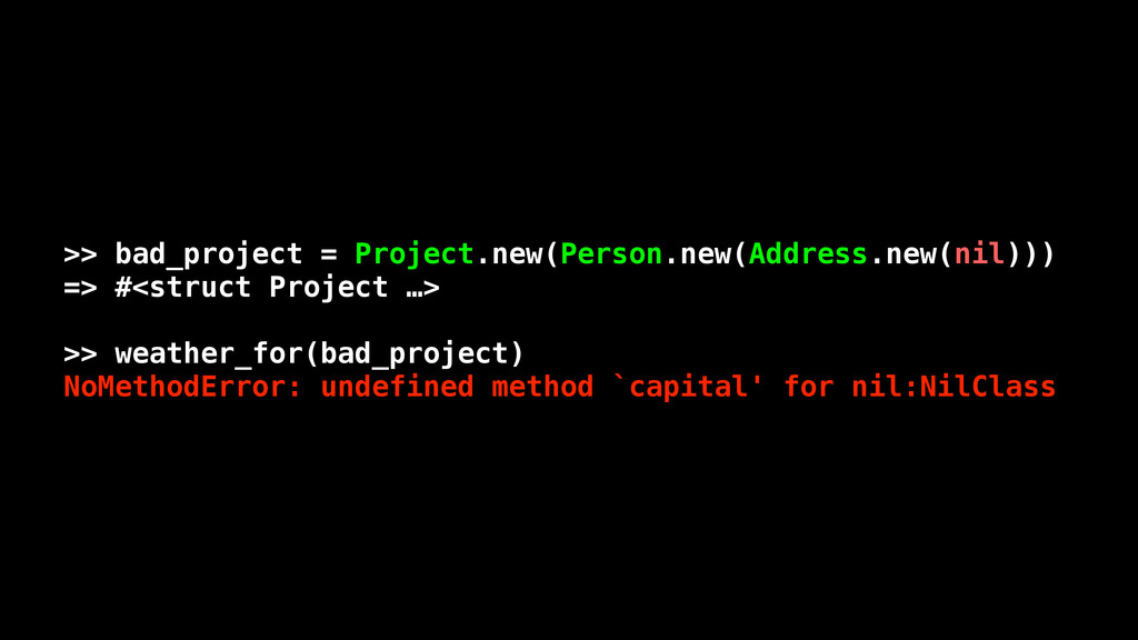 >> bad_project = Project.new(Person.new(Address...