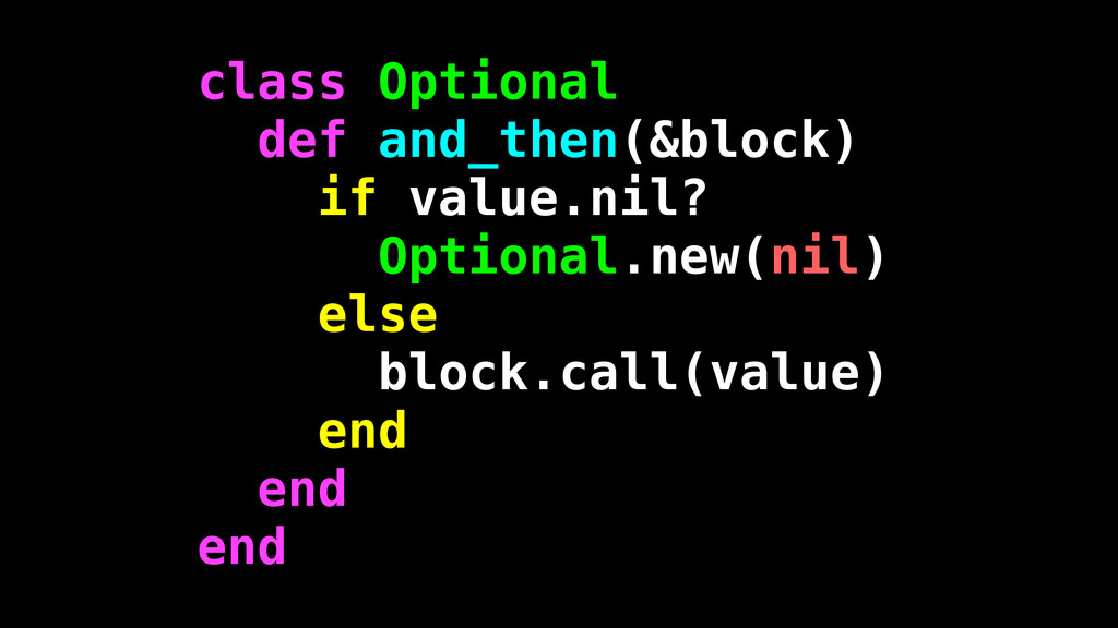 class Optional def and_then(&block) if value.ni...
