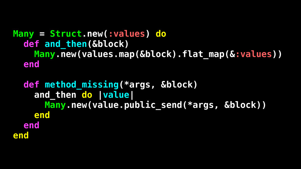 Many = Struct.new(:values) do def and_then(&blo...