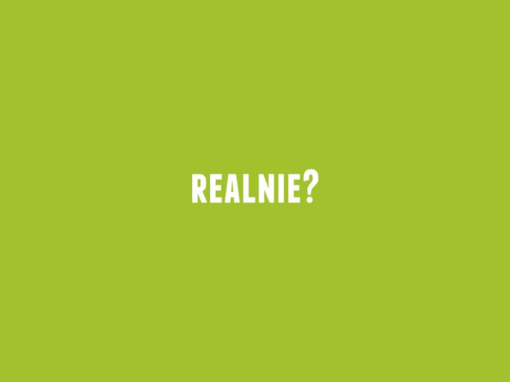 realnie?