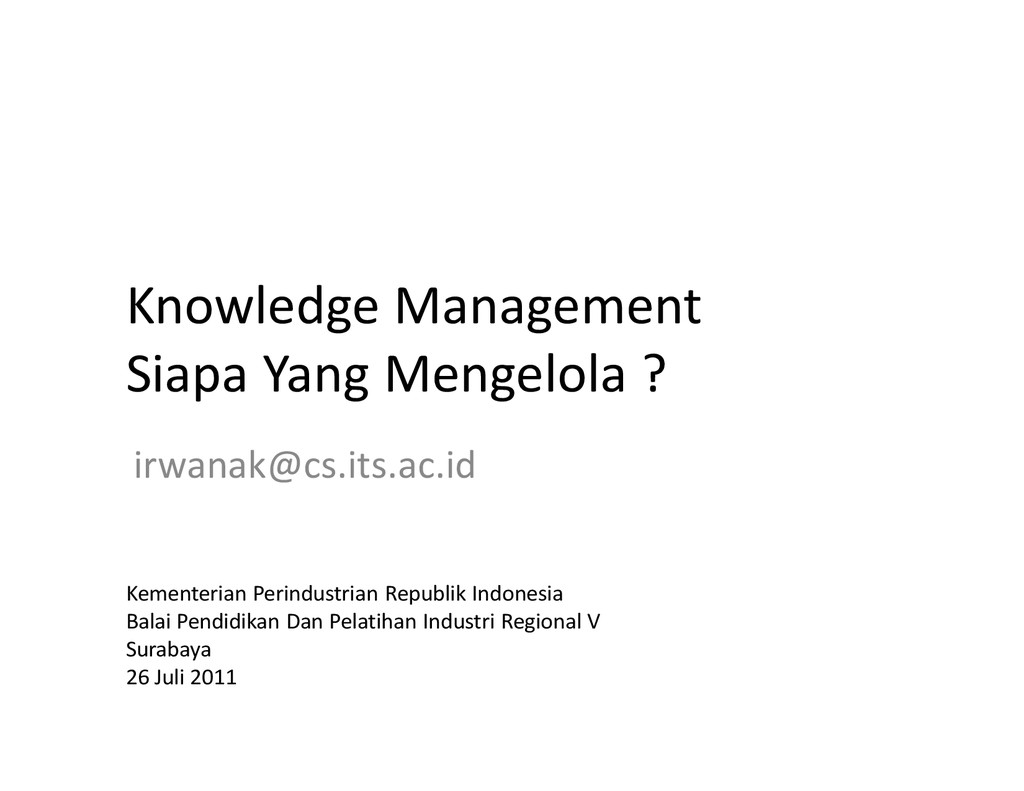 Knowledge Management Siapa Yang Mengelola ? irw...