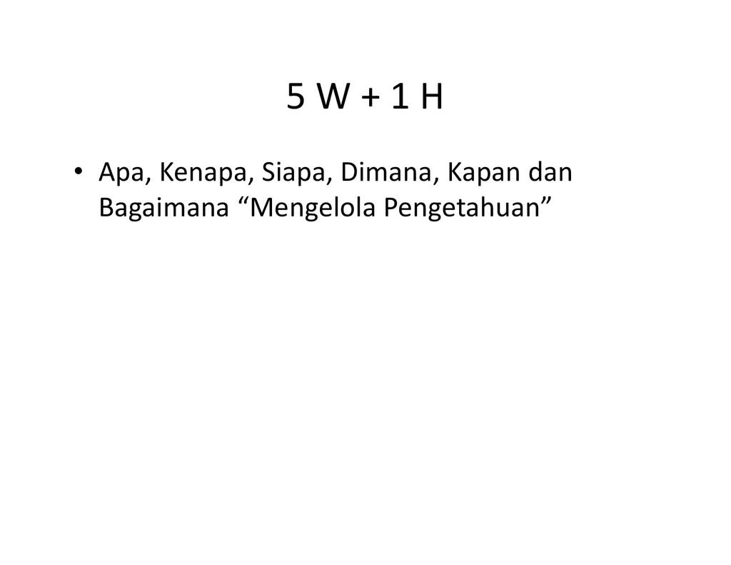 5 W + 1 H • Apa, Kenapa, Siapa, Dimana, Kapan d...