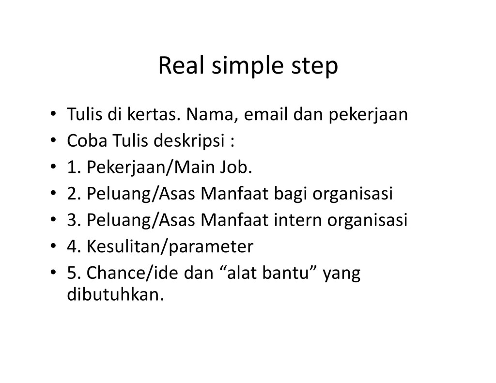 Real simple step • Tulis di kertas. Nama, email...