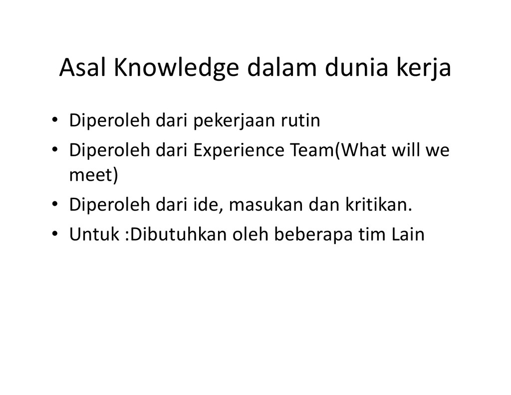 Asal Knowledge dalam dunia kerja • Diperoleh da...