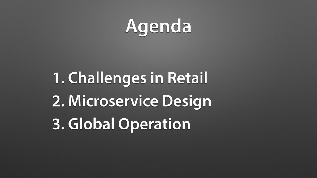 1. Challenges in Retail 2. Microservice Design ...