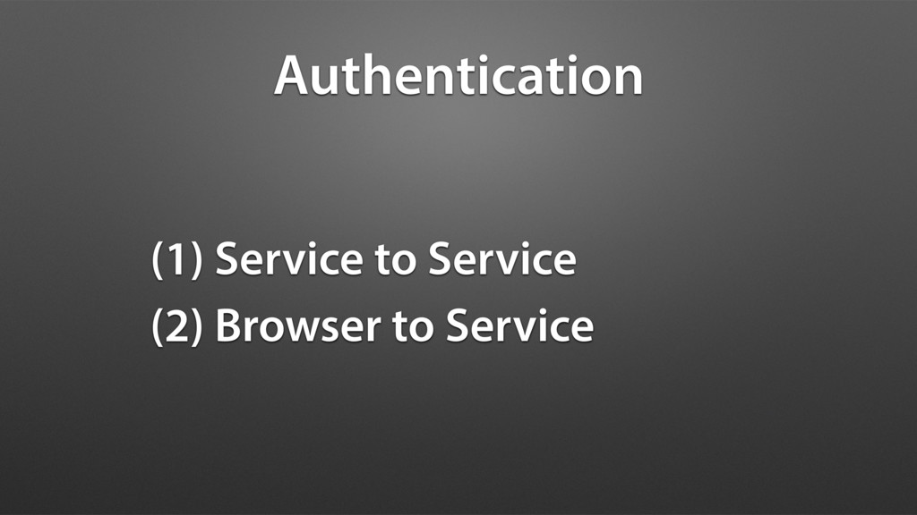 (1) Service to Service (2) Browser to Service A...