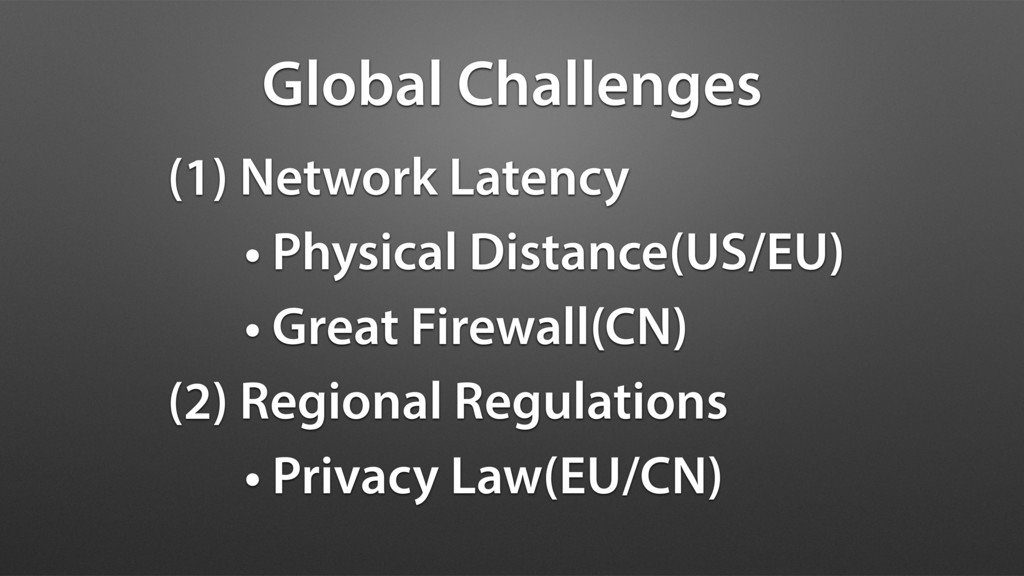 (1) Network Latency • Physical Distance(US/EU) ...