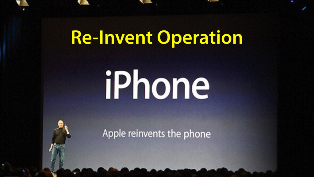 Re-Invent Operation