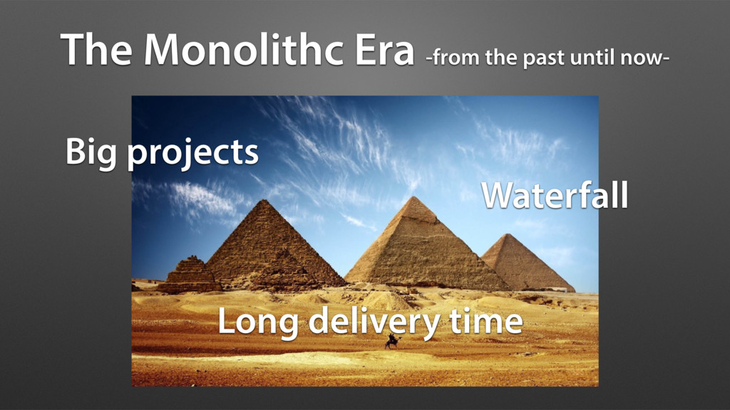 The Monolithc Era -from the past until now- Big...