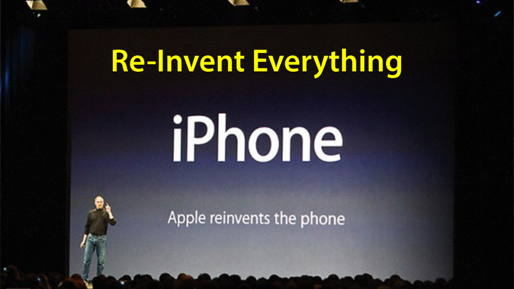 Re-Invent Everything
