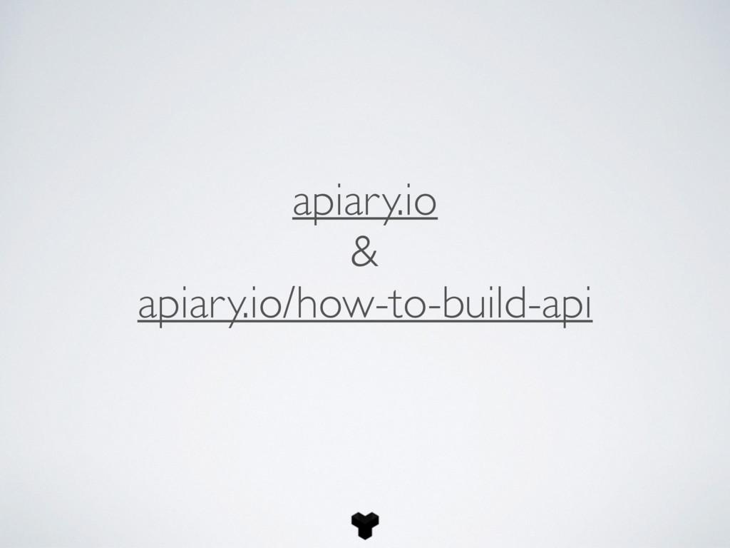 apiary.io & apiary.io/how-to-build-api