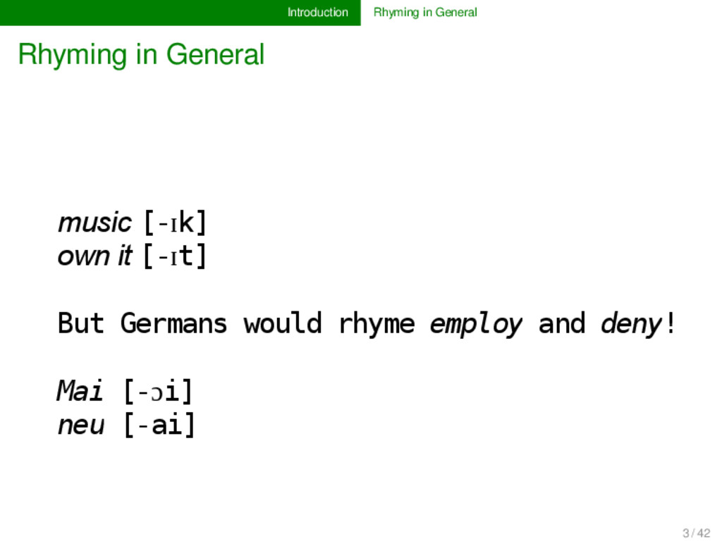 Introduction Rhyming in General Rhyming in Gene...