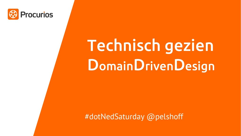 Technisch gezien DomainDrivenDesign #dotNedSatu...