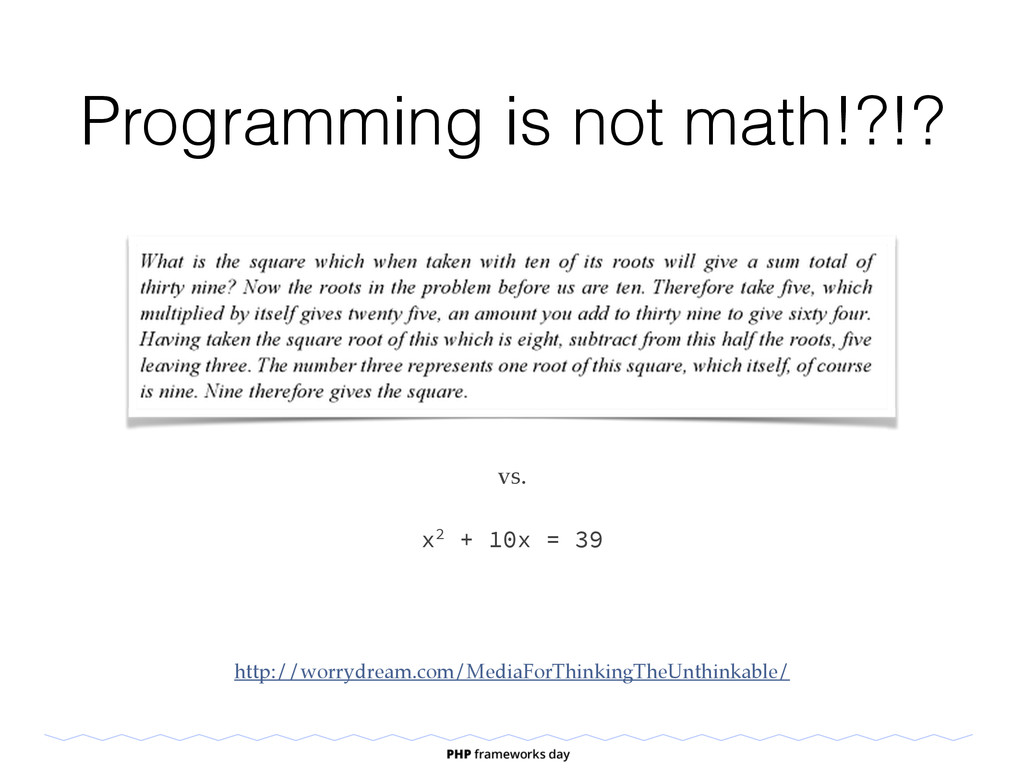 x2 + 10x = 39 vs. http://worrydream.com/MediaFo...