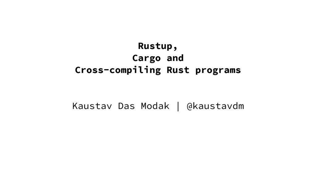 Rustup, Cargo and Cross-compiling Rust programs...
