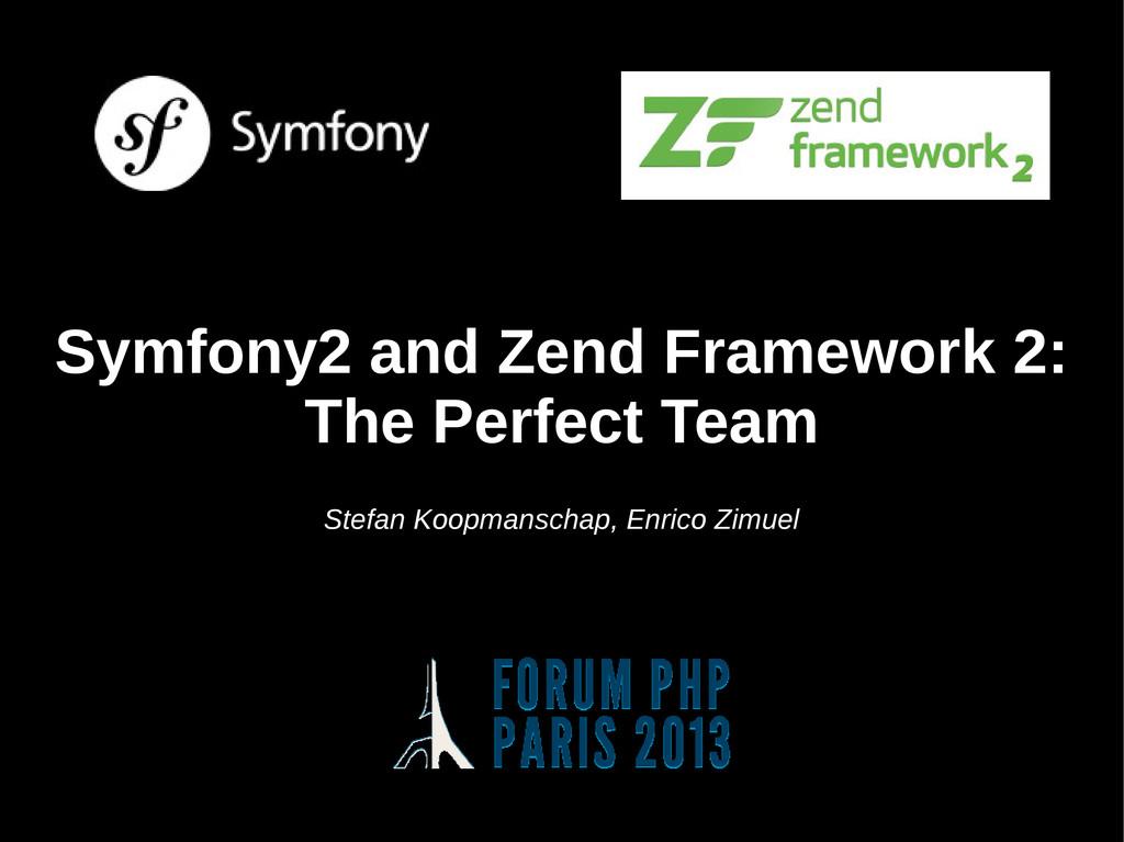 Symfony2 and Zend Framework 2: Symfony2 and Zen...