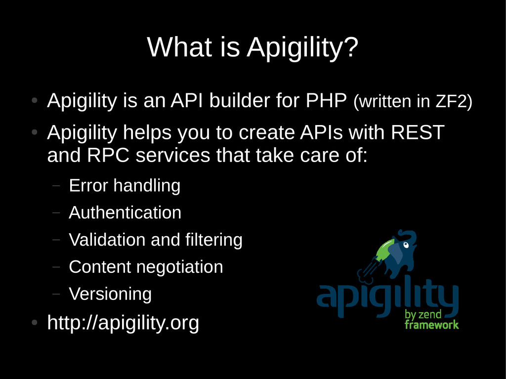 What is Apigility? ● Apigility is an API builde...