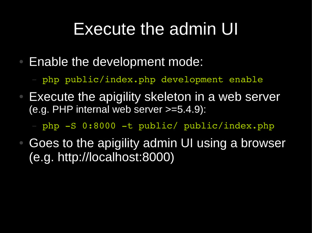 Execute the admin UI ● Enable the development m...