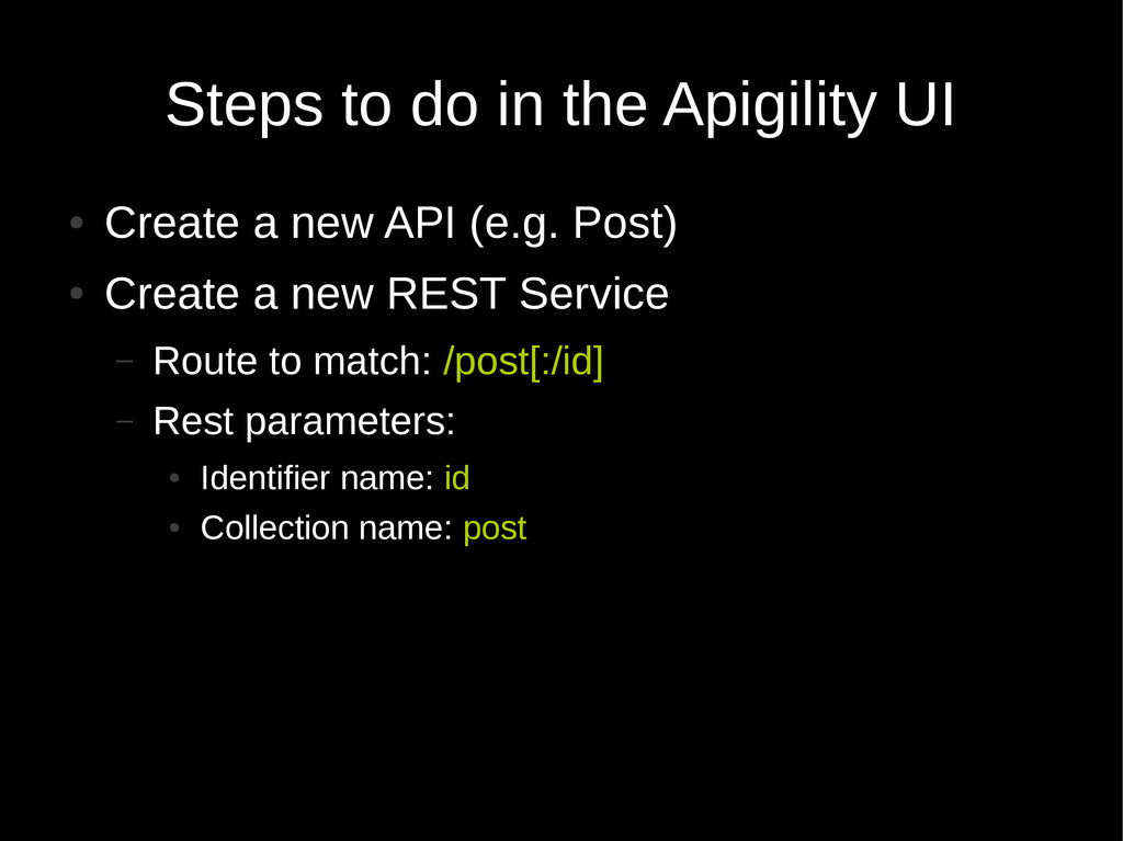 Steps to do in the Apigility UI ● Create a new ...