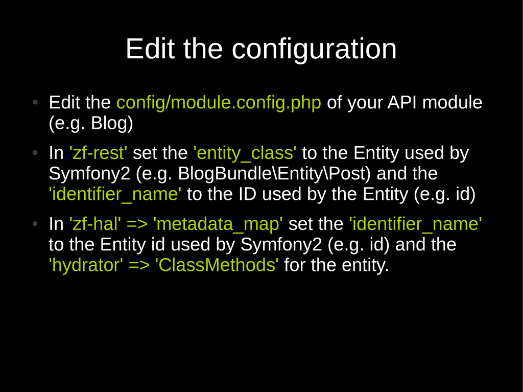 Edit the configuration ● Edit the config/module...
