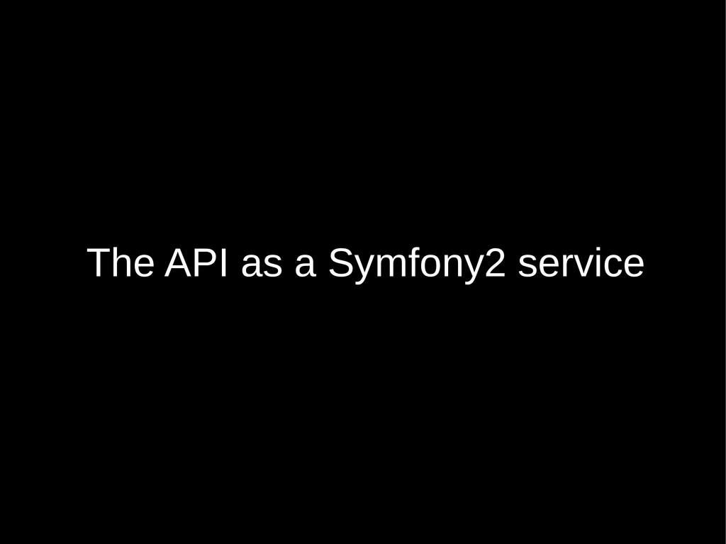 The API as a Symfony2 service