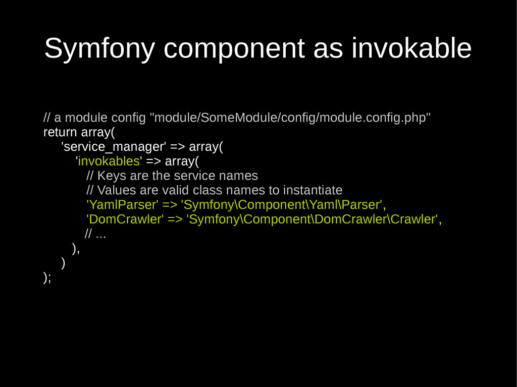 Symfony component as invokable // a module conf...