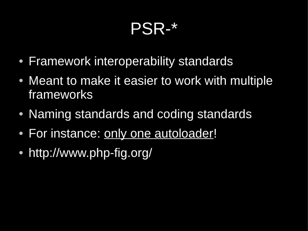 PSR-* ● Framework interoperability standards ● ...