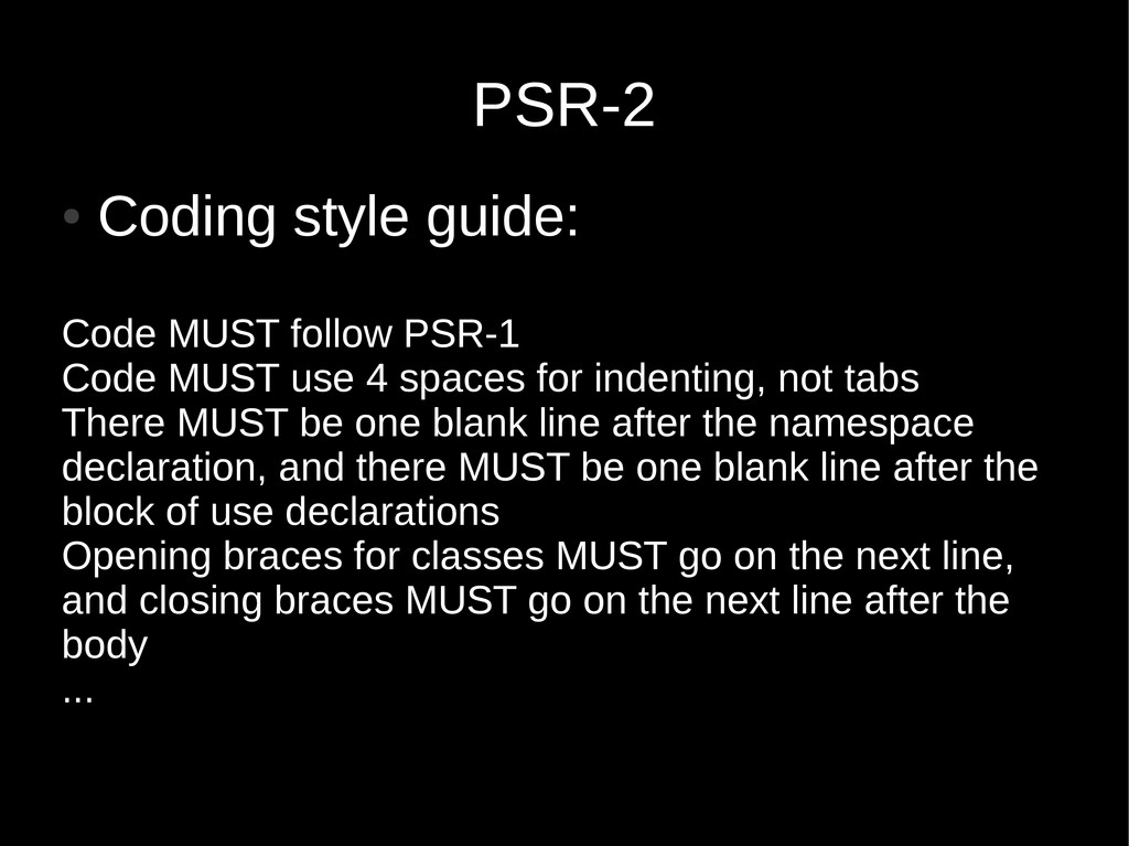 PSR-2 ● Coding style guide: Code MUST follow PS...