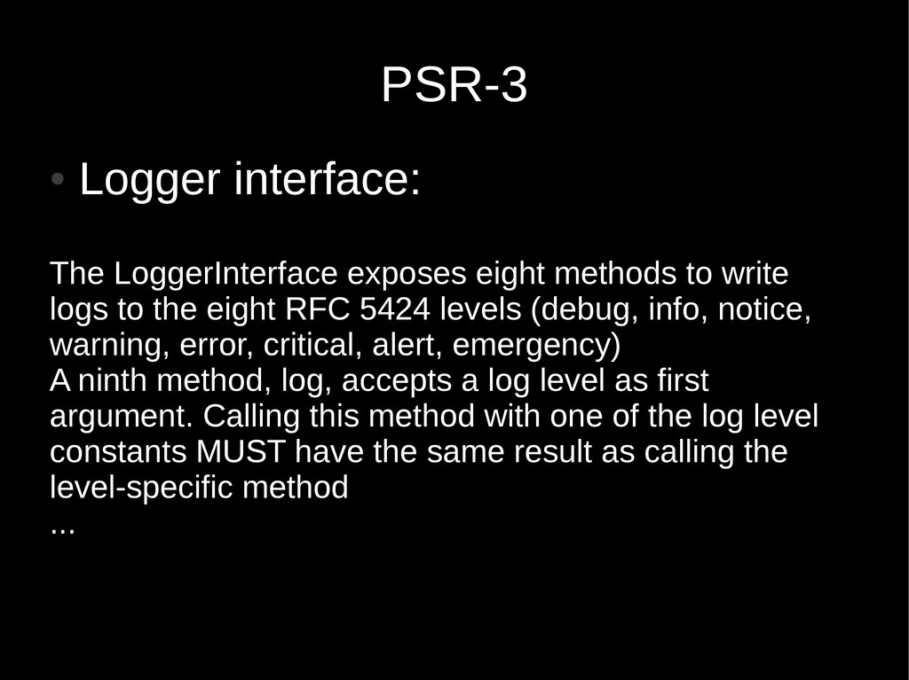 PSR-3 ● Logger interface: The LoggerInterface e...