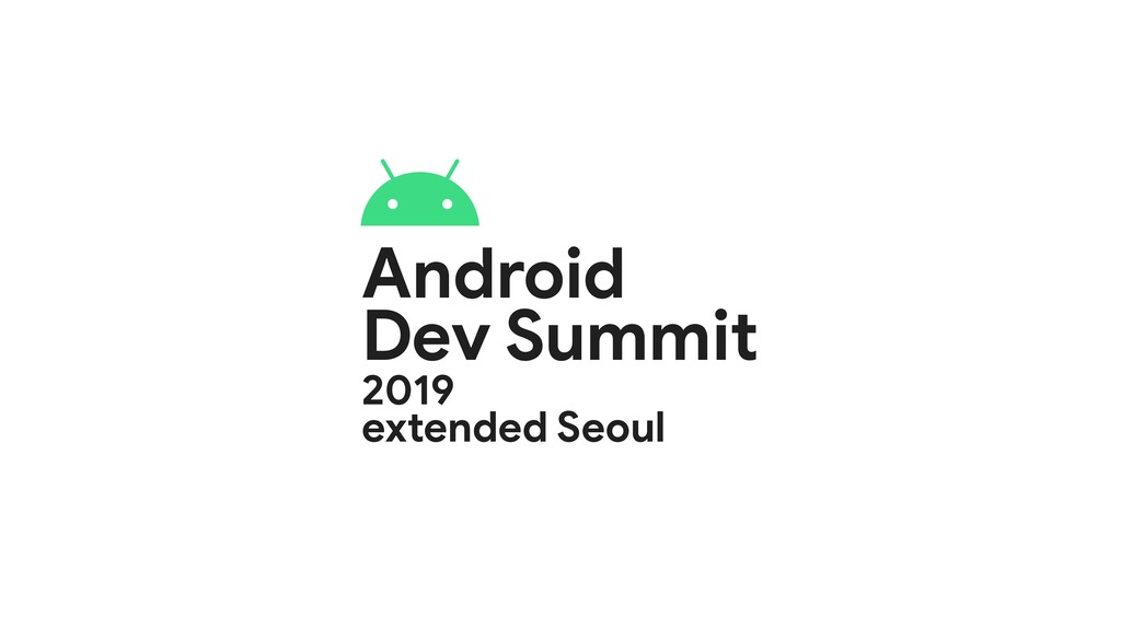 Android  Dev Summit  2019  extended Seoul