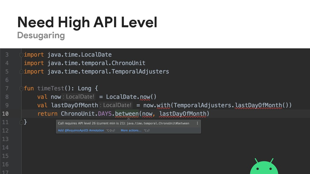 Desugaring Need High API Level