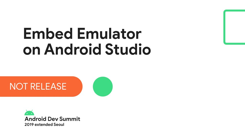 Android Dev Summit  2019 extended Seoul Embed E...